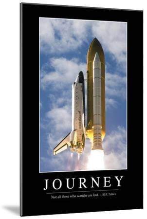 Journey: Inspirational Quote and Motivational Poster--Mounted Photographic Print