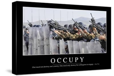 Occupy: Inspirational Quote and Motivational Poster--Stretched Canvas Print