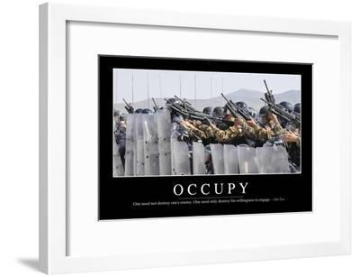 Occupy: Inspirational Quote and Motivational Poster--Framed Photographic Print