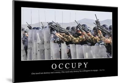 Occupy: Inspirational Quote and Motivational Poster--Mounted Photographic Print