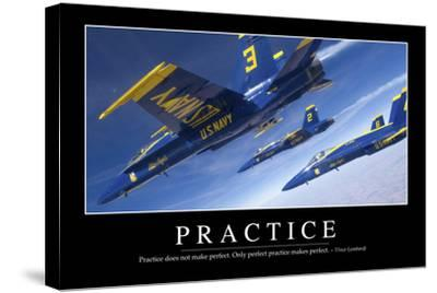 Practice: Inspirational Quote and Motivational Poster--Stretched Canvas Print