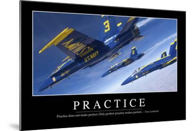Practice: Inspirational Quote and Motivational Poster--Mounted Photographic Print