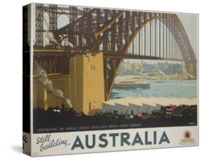 Australia, Constructing the Sydney Harbor Bridge Travel Poster--Stretched Canvas Print