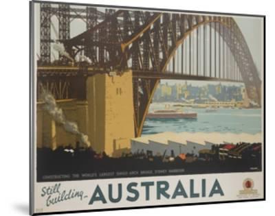 Australia, Constructing the Sydney Harbor Bridge Travel Poster--Mounted Giclee Print