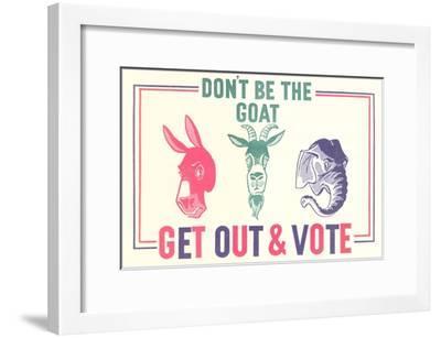 Don't Be the Goat, Vote--Framed Giclee Print