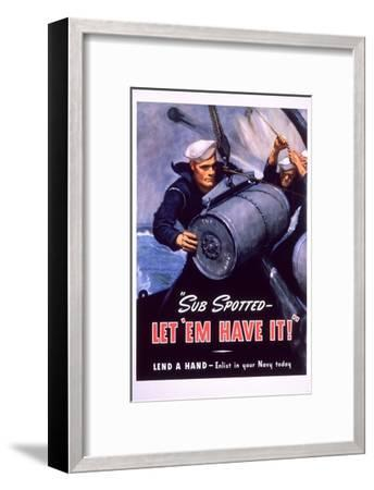Sub Spotted - Let 'Em Have It! U.S. Navy Recruitment Poster-McClelland Barclay-Framed Premium Giclee Print