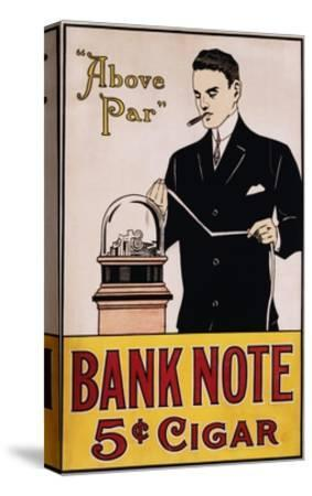 Bank Note 5 Cent Cigar Poster--Stretched Canvas Print