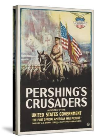 Pershing's Crusaders Poster--Stretched Canvas Print