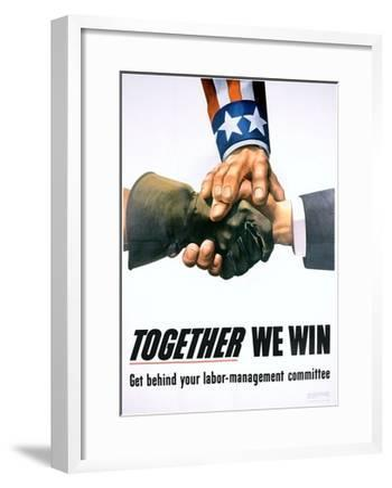 Together We Win Labor-Management Poster--Framed Giclee Print