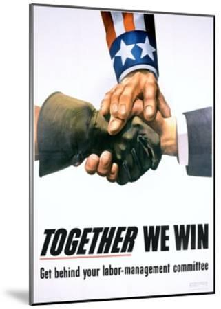 Together We Win Labor-Management Poster--Mounted Giclee Print