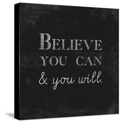 Believe You Can and You Will-Evangeline Taylor-Stretched Canvas Print