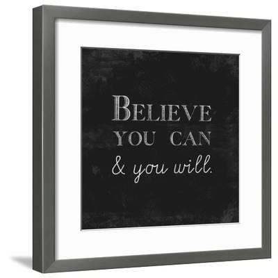Believe You Can and You Will-Evangeline Taylor-Framed Premium Giclee Print