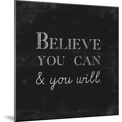 Believe You Can and You Will-Evangeline Taylor-Mounted Premium Giclee Print