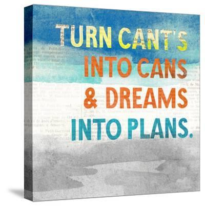 Turn Can't into Cans-Evangeline Taylor-Stretched Canvas Print