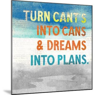 Turn Can't into Cans-Evangeline Taylor-Mounted Premium Giclee Print