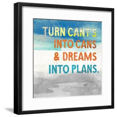 Turn Can't into Cans-Evangeline Taylor-Framed Art Print