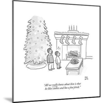 """""""All we really know about him is that he likes cookies and has a foot feti - Cartoon-Paul Noth-Mounted Premium Giclee Print"""