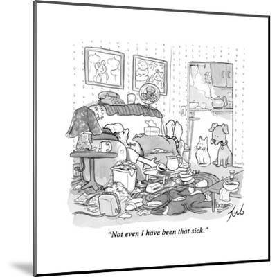 """""""Not even I have been that sick."""" - New Yorker Cartoon-Tom Toro-Mounted Premium Giclee Print"""