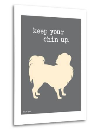Keep Your Chin Up-Dog is Good-Metal Print
