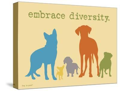 Embrace Diversity-Dog is Good-Stretched Canvas Print