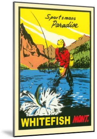 Sportsman Paradise, Whitefish--Mounted Art Print