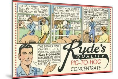 Pig-To Hog Concentrate Ad--Mounted Art Print