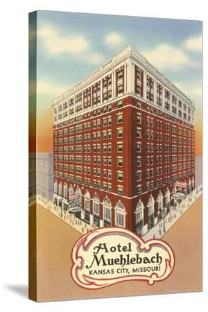 Hotel Muehlebach, Kansas City--Stretched Canvas Print