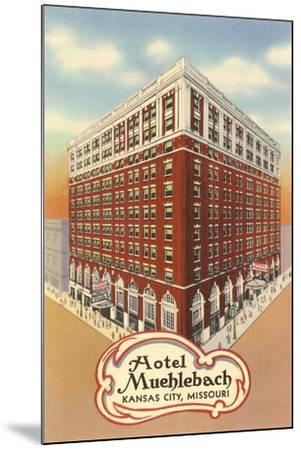 Hotel Muehlebach, Kansas City--Mounted Art Print
