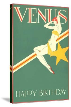 Happy Birthday, Venus--Stretched Canvas Print