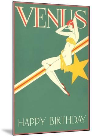 Happy Birthday, Venus--Mounted Art Print