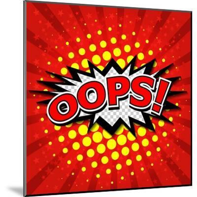 Oops! - Commic Speech Bubble, Cartoon-jirawatp-Mounted Art Print