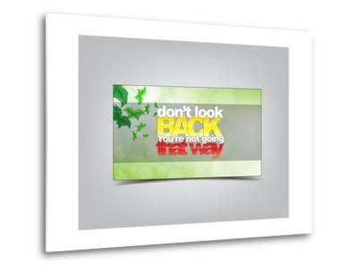 Don't Look Back You're Not Going That Way-maxmitzu-Metal Print