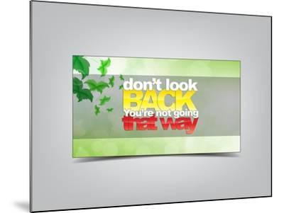 Don't Look Back You're Not Going That Way-maxmitzu-Mounted Art Print