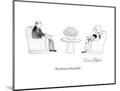 """I'm between dirty looks."" - New Yorker Cartoon-Victoria Roberts-Mounted Premium Giclee Print"