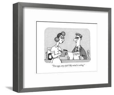"""Two eggs, any style? My mind is reeling."" - New Yorker Cartoon-J.C. Duffy-Framed Premium Giclee Print"