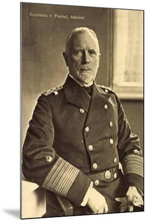 Exzellenz Admiral Max Von Fischel, Marineoffizier--Mounted Giclee Print
