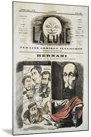Caricature for Hernani by Victor-Marie Hugo, Cover of La Lune--Mounted Giclee Print