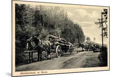 Holzfuhrleute Im Harz, Forstwirtschaft, Holzstämme, Verladen, Pferdekarren--Mounted Giclee Print