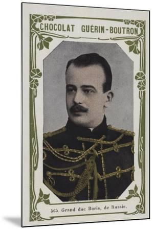 Grand Duc Boris, De Russie--Mounted Giclee Print