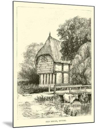 Old House, Hythe--Mounted Giclee Print