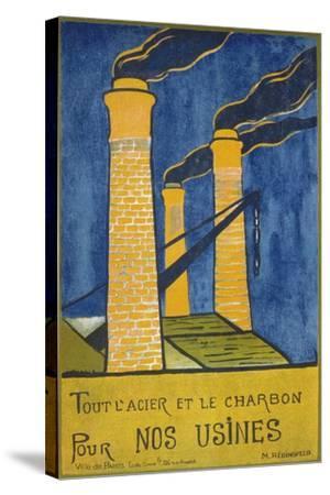 Tout L'Acier Et Le Charbon Pour Nos Usines--Stretched Canvas Print