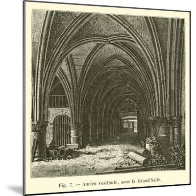 Ancien Vestibule, Sous La Grand'Salle--Mounted Giclee Print