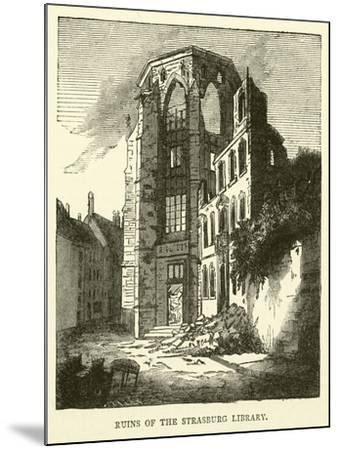 Ruins of the Strasburg Library, September 1870--Mounted Giclee Print