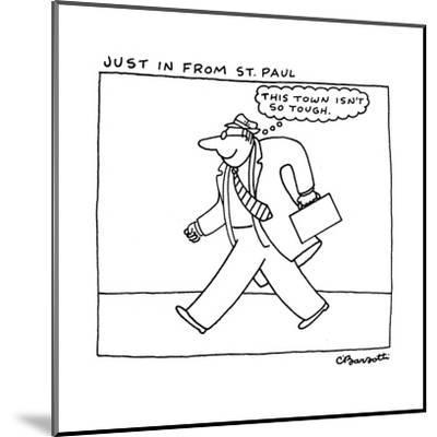 Just in from St. Paul. - New Yorker Cartoon-Charles Barsotti-Mounted Premium Giclee Print