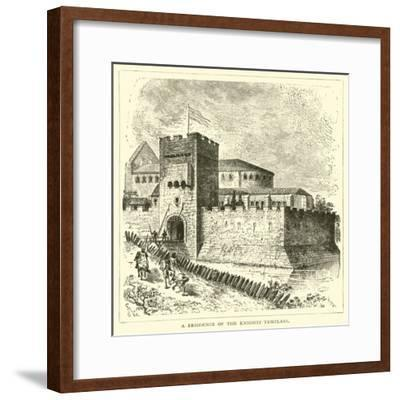 A Residence of the Knights Templars--Framed Giclee Print
