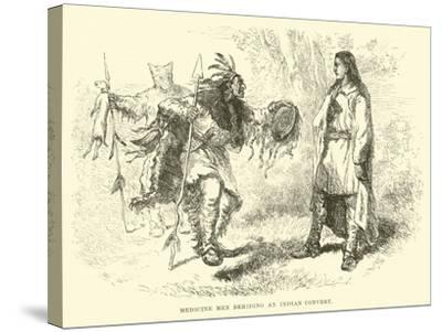 Medicine Men Deriding an Indian Convert--Stretched Canvas Print