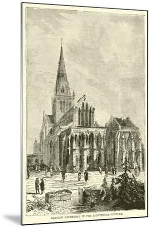 Glasgow Cathedral in the Eighteenth Century--Mounted Giclee Print