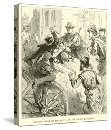Assassination of Henry IV of France by Ravaillac--Stretched Canvas Print