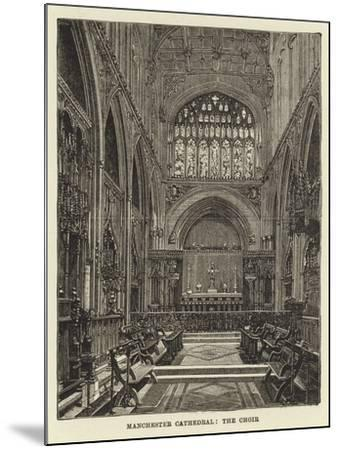 Manchester Cathedral, the Choir--Mounted Giclee Print