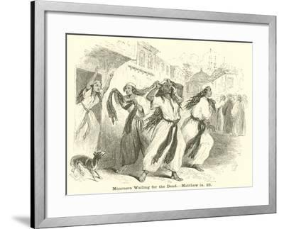 Mourners Wailing for the Dead, Matthew, Ix, 23--Framed Giclee Print